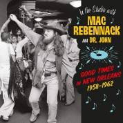 Dr. John: In The Studio With Mac Rebennack - Good Times In New Orleans 1958-1962 - Plak