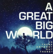 A Great Big World: Is There Anybody Out There? - CD