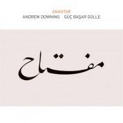 Güç Başar Gülle, Andrew Downing: Anahtar - CD