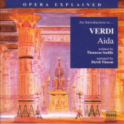 Opera Explained: Verdi - Aida - CD