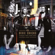 Dixie Chicks: Taking The Long Way - Plak