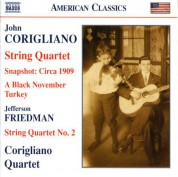 Corigliano: Snapshot - Circa 1909 / String Quartet No. 1 / Friedman: String Quartet No. 2 - CD