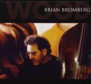 Brian Bromberg: Wood - CD