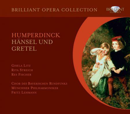 Gisela Litz, Rita Streich, Res Fischer, Chor des Bayerischen Rundfunks, Münchner Philharmoniker, Fritz Lehmann: Humperdinck: Hänsel und Gretel - CD