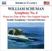 Gerard Schwarz: Schuman, W.: Symphony No. 6 / Prayer in A Time of War / New England Triptych - CD