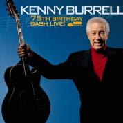 Kenny Burrell: 75th Birthday Bash Live - CD