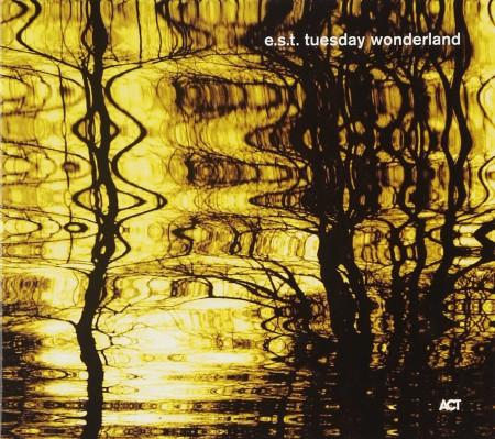 Esbjörn Svensson Trio: Tuesday Wonderland - CD