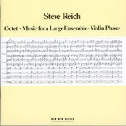 Steve Reich and Musicians: Steve Reich: Octet / Music For Large Ensemble / Violin Phase - CD
