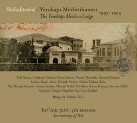 Söz Saz İstanbul: Yenikapı Mevlevihanesi Itri`nin 300. Yılı Anısına - CD