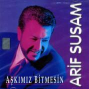 Arif Susam: Aşkımız Bitmesin - CD