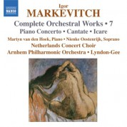 Christopher Lyndon-Gee: Markevitch: Orchestral Works, Vol. 7: Piano Concerto - Cantate - Icare - CD