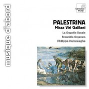 La Chapelle Royale, Ensemble Organum, Philippe Herreweghe: Palestrina: Missa Viri Galilaei - CD