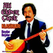 Ali Ekber Çiçek: Klasikler - Hayday Haydar - CD