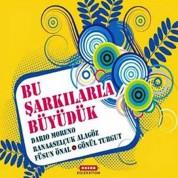 Dario Moreno, Rana & Selçuk Alagöz, Füsun Önal, Gönül Turgut: Bu Şarkılarla Büyüdük - CD