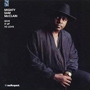 Mighty Sam McClain: Give It Up To Love (200g-edition) - Plak