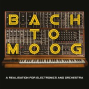 Craig Leon, Jennifer Pike, Sinfonietta Cracovia: Bach to Moog - A Realisation for Electronics and Orchestra - Plak