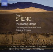 Bright Sheng: B. Sheng: The Blazing Mirage - CD