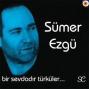 Sümer Ezgü: Bir Sevdadır Türküler - CD