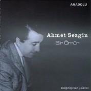 Ahmet Sezgin: Bir Ömür - CD