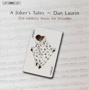 Dan Laurin: A Joker's Tales - 21st Century Music for Recorder - CD