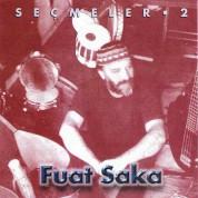 Fuat Saka: Seçmeler 2 - CD