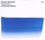 Gwilym Simcock: Good Days at Schloss Elmau - CD