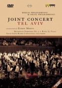 Berlin Philharmonic Orchestra, Israel Philharmonic Orchestra, Zubin Mehta: Joint Concert Tel Aviv - DVD