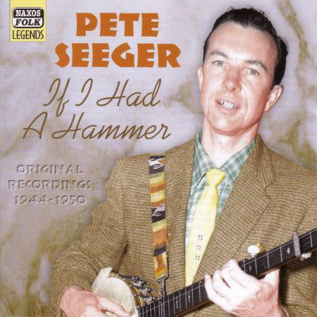 Seeger, Pete: If I Had A Hammer (1944-1950) - CD