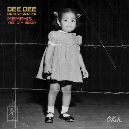 Dee Dee Bridgewater: Memphis ...Yes, I'm Ready - CD