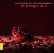 Concerto Italiano, Rinaldo Alessandrini: Per La Vergine Maria - CD