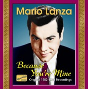 Mario Lanza, Vol. 4: Because You're Mine (Original Recordings 1952-1954) - CD