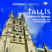 Chapelle du Roi, Alastair Dixon: Tallis: Complete Choral Works - CD