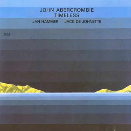 John Abercrombie, Jan Hammer, Jack DeJohnette: Timeless - Plak