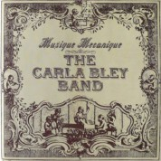 The Carla Bley Band: Music Mecanique - CD