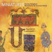 Gevorg Dabaghyan: Miniatures - Masterworks of Armenian Duduk - CD