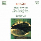 Kodaly: Three Chorale Preludes / Cello Sonatas Opp. 8 and 4 - CD