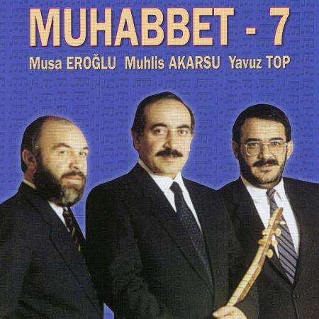 Musa Eroğlu, Muhlis Akarsu, Yavuz Top: Muhabbet 7 - CD