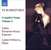 Ljuba Kazarnovskaya: Tchaikovsky: Songs (Complete), Vol.  4 - CD