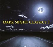 Çeşitli Sanatçılar: Dark Night Classics Vol.2 - CD