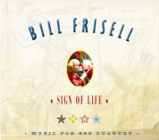 Bill Frisell: Sign of Life - CD