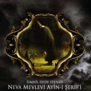 Çeşitli Sanatçılar: İsmail Dede Efendi: Neva Mevlevi Ayini - CD