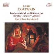 Couperin, L.: Tombeau De M. De Blancrocher / Preludes - CD