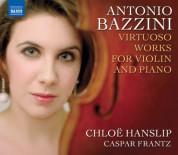 Chloe Hanslip: Bazzini, A.: Virtuoso Works for Violin and Piano - CD