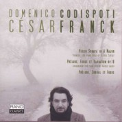 Domenico Codispoti: Violin Sonata in A major, Prelude, Fugue et Variation Op. 18, Choral et Fugue - CD