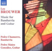 Pedro Mateo Gonzalez: Brouwer: Music for Bandurria and Guitar - CD