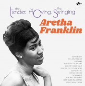 Aretha Franklin: The Tender, The Moving, The Swinging + 4 Bonus Tracks! - Plak