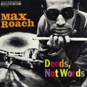 Max Roach: Deeds, Not Words - Plak