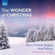 Michael Bloss, Noel Edison, Elora Festival Singers: The Wonder of Christmas - CD