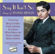 Berlin, Irving: Say It Isn'T So - Songs of Irving Berlin (1919-1950) - CD