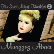 Muazzez Abacı: Türk Sanat Müziği Klasikleri 2 - CD